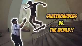 SKATERS vs THE WORLD #52! |