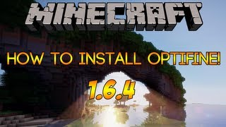 Minecraft: How to Install Optifine! (1.6.4) [PC]