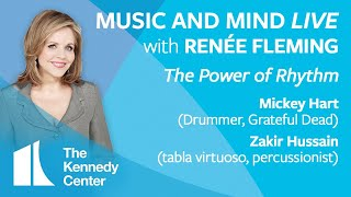 Music and Mind LIVE with Renée Fleming, Ep. 8 - Mickey Hart and Zakir Hussain