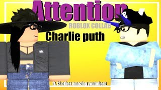 ATTENTION- Charlie Puth [ROBLOX COLLAB]