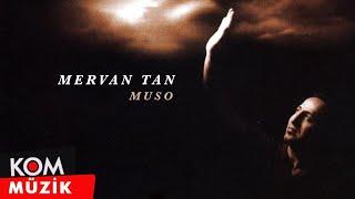Mervan Tan - Muso