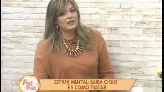 Gambar cover Saiba o que é estafa mental. VOCÊ FELIZ (4/4/2017)
