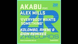 Akabu - Everybody Wants Something feat. Alex Mills (Giom Remix)