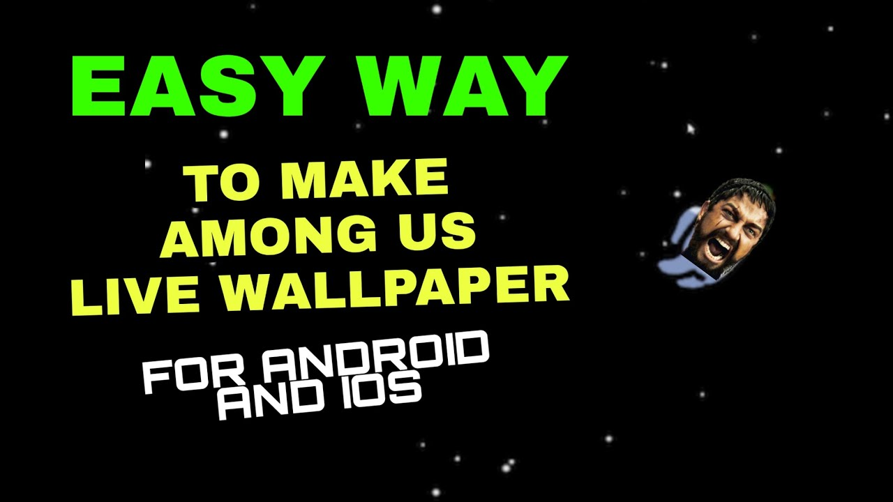 How To Make Among Us Live Wallpaper Android And Ios Easy Youtube