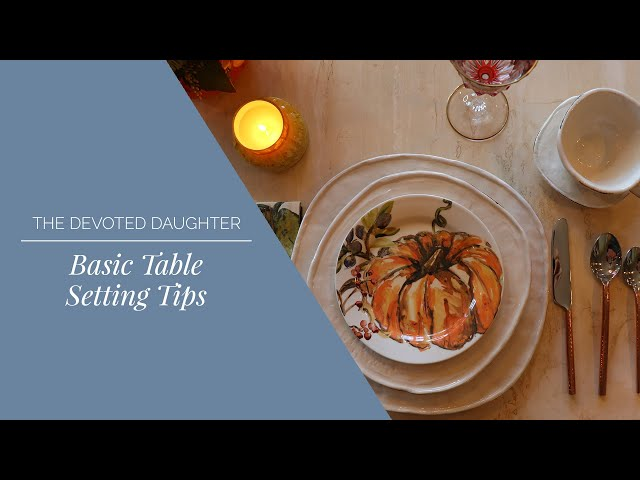 Basic Table Setting (perfect for holidays!)