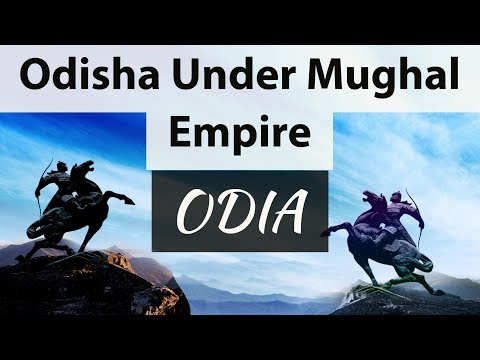 History of Odisha in Odia OPSC - Lecture 6 -  Odisha Under Mughal Empire - Medieval History Orissa