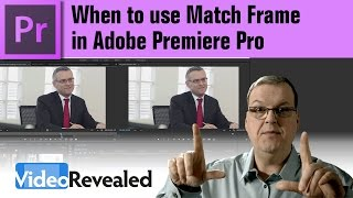 When to use Match Frame in Adobe Premiere Pro