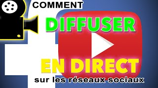 Comment faire une diffusion en direct sur Facebook et Youtube