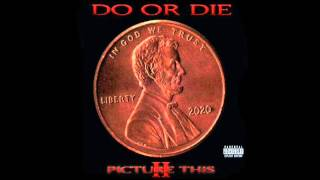 Do or Die - Money Makes The World Go Round feat Casio (Picture This 2)