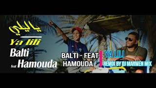 New Remix Balti Ya Lili Feat Hamouda Dj Marwen Mix Jingle