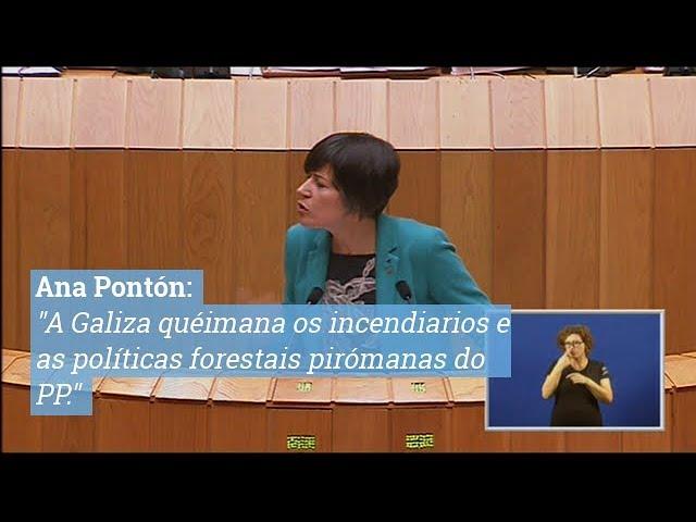 "Ana Pontón: ""A Galiza quéimana os incendiarios e as políticas forestais pirómanas do PP"""
