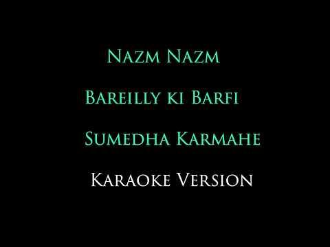 Nazm Nazm ¦ Bareilly Ki Barfi ¦ Sumedha Karmahe ¦ Arko | Female Karaoke version