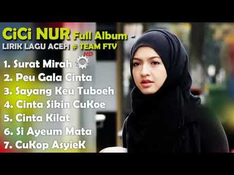 CICI NUR Full Album - LIRIK LAGU ACEH