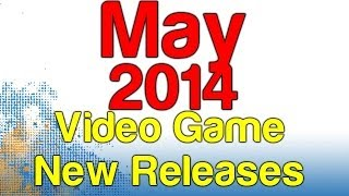 May 2014 New Video Game Releases Calendar! | WikiGameGuides