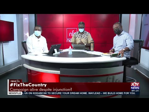 #FixTheCountry: Campaign alive despite Injunction? - Newsfile on JoyNews (8-5-21)
