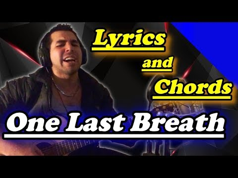 Lyrics and Chords: One Last Breath (2018) (cover)