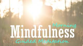 Guided Mindfulness Morning Meditation ~ Just 10 Minutes to Start Your Day