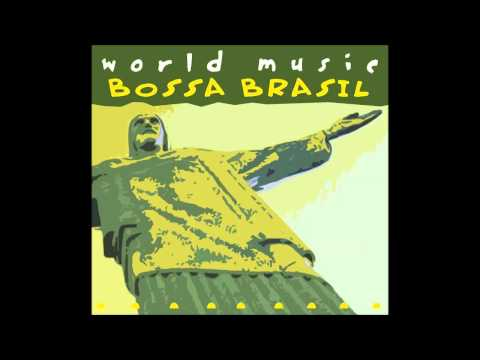 The Girl From Ipanema - World Music Bossa Brasil