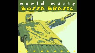 The Girl From Ipanema World Music Bossa Brasil