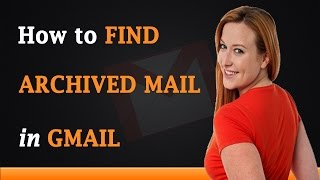 How to Find Archived Mail in Gmail