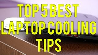 TOP 5 Best Laptop Cooling TIPS to lower CPU and GPU temperatures