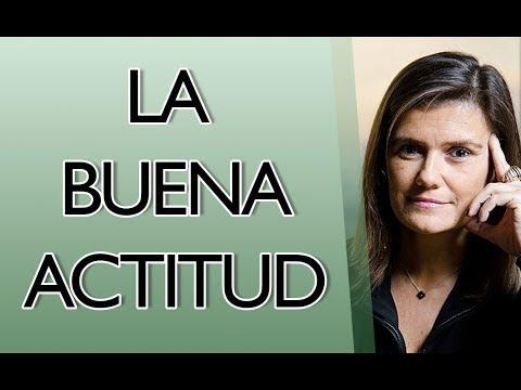 Pilar Sordo - Qué es la buena actitud