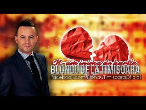 Blondu de la Timisoara - N-am inima de hartie (Manele noi 2017)