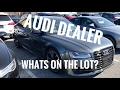 Audi Dealer Trip - What's on the Lot?