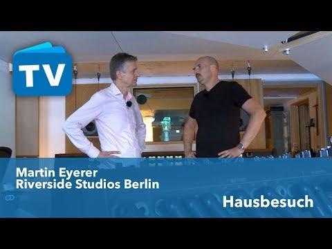 Martin Eyerer Riverside Studios Berlin Hausbesuch