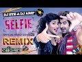 Selfie Le Na Re Tapori Remix DJ SYK And DJ ARIF