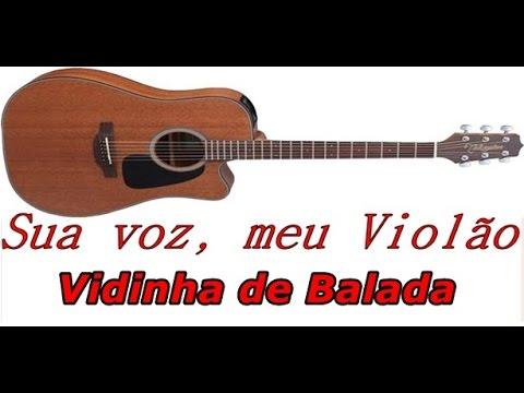 Sua voz meu Violão. Vidinha de Balada - Henrique e Juliano. Karaokê Violão