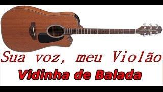 Baixar Sua voz, meu Violão. Vidinha de Balada - Henrique e Juliano. (Karaokê Violão)