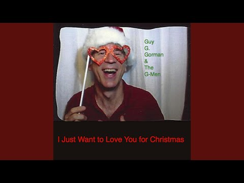 I Just Want to Love You for Christmas