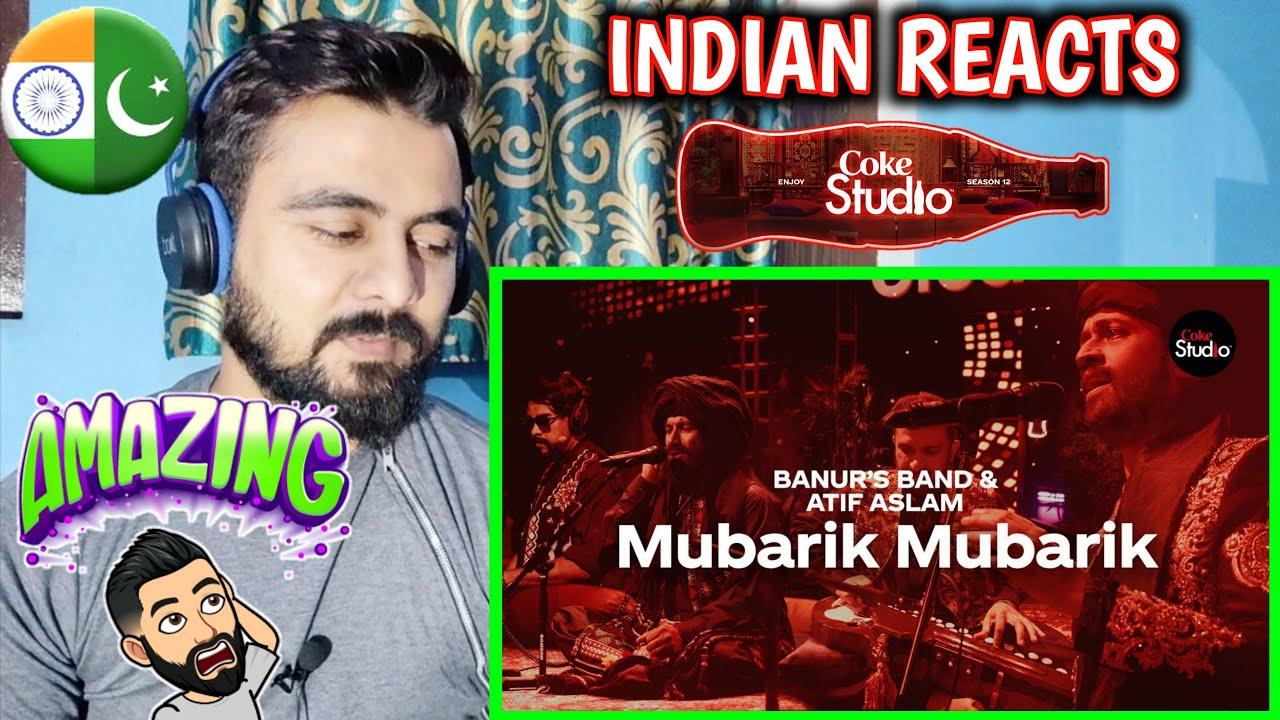 Indian Reaction On Coke Studio 12 Mubarik Mubarik Banur S Band Atif Aslam Youtube