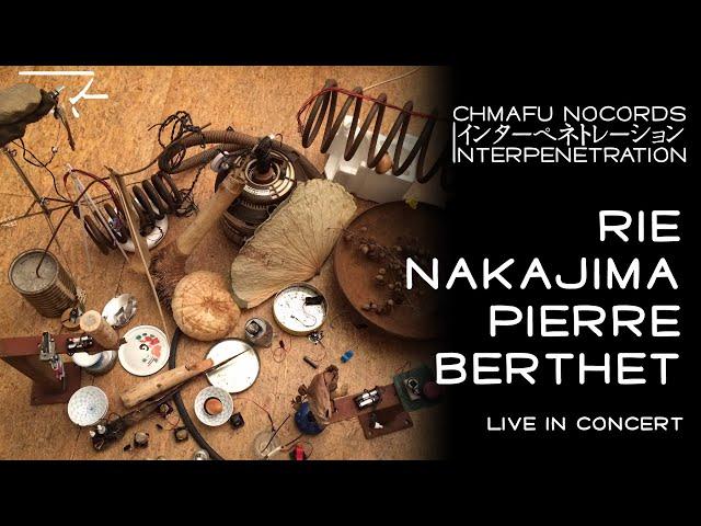 Rie Nakajima & Pierre Berthet @ Interpenetration 1.8.2