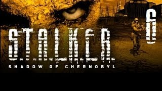 Let's Play S.T.A.L.K.E.R. Shadow of Chernobyl #6