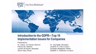 Introduction to the GDPR— Top 10 Implementation Issues for Companies, a Jones Day webinar