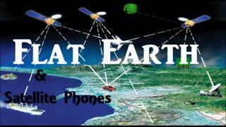 Flat Earth Satellite Phones