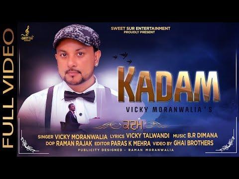 Kadam (Full Video) || Vicky Moranwalia || Latest Punjabi Song 2018 || Sweet Sur Entertainment