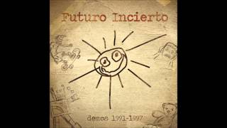 Futuro Incierto - Demos 1991-1997 (Full Album)