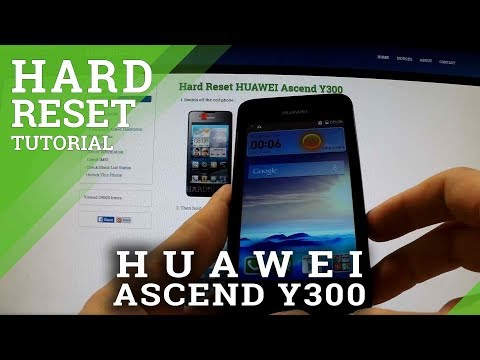 Hard Reset HUAWEI Ascend Y300 - full reset operation