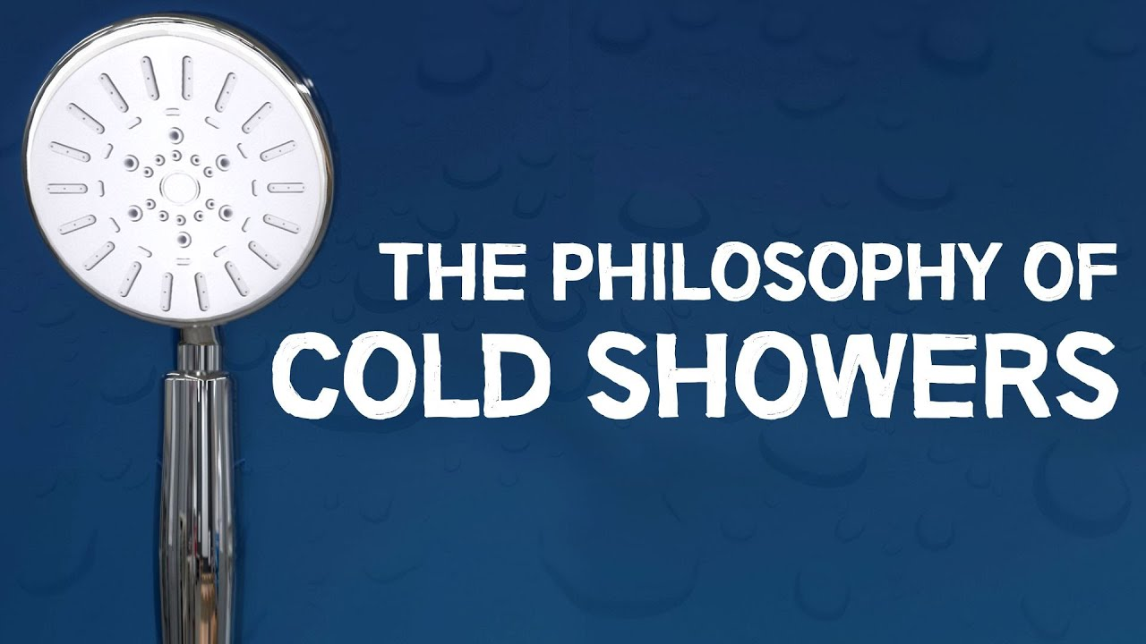 The Philosophy Of Cold Showers