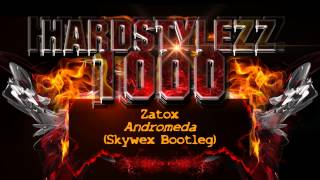 Download Zatox - Andromeda (Skywex Bootleg) MP3 song and Music Video