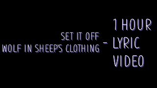 Set it off - Wolf in Sheep's  Clothing [Lyrics] 1 hour