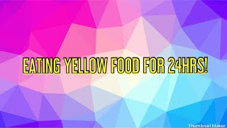 EATING YELLOW FOOD FOR 24HRS! | axfie roblox