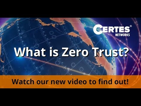 Certes Networks - What is Zero Trust?