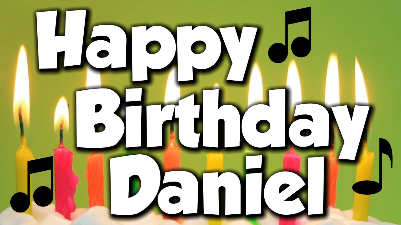 Happy Birthday Daniel! A Happy Birthday Song! - YouTube: https://www.youtube.com/watch?v=EZILqG1Zo_A
