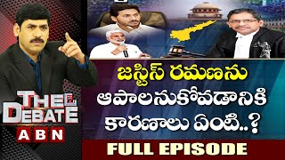 Debate On Why YCP Government Plans To Stop Chief Justice..? | The Debate | ABN Telugu
