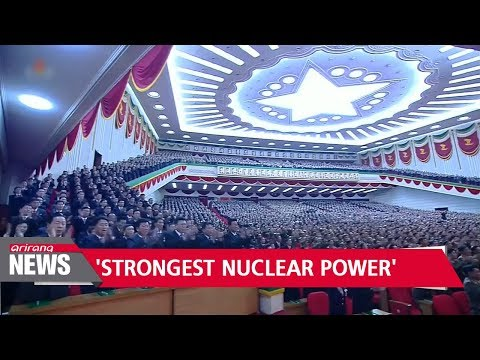 Kim Jong-un vows to make North Korea 'world's strongest nuclear power'