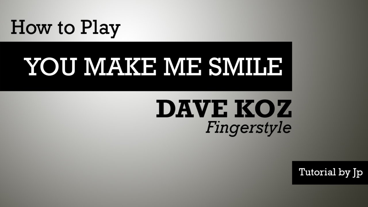 How To Play You Make Me Smile Dave Koz On Guitar Mrdyzzoink